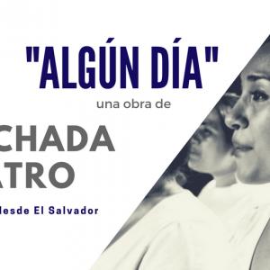 """PRESENTACIÓN DE LA OBRA """"ALGÚN DÍA"""" DE LA CACHADA TEATRO"""